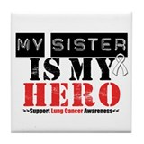 Lung Cancer Hero Sister Tile Coaster