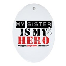 Lung Cancer Hero Sister Oval Ornament