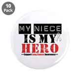 "Lung Cancer Hero Niece 3.5"" Button (10 pack)"