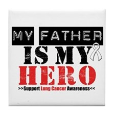 Lung Cancer Hero Father Tile Coaster