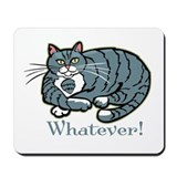 Whatever Cat Mousepad