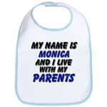my name is monica and I live with my parents Bib