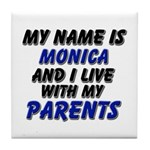 my name is monica and I live with my parents Tile