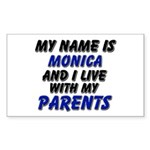 my name is monica and I live with my parents Stick