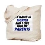 my name is monica and I live with my parents Tote