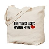The Twins Want French Fries Tote Bag
