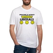 """""""A World Without Liberals"""" Shirt"""