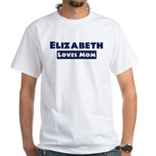 Elizabeth Loves Mom Shirt