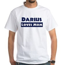 Darius Loves Mom Shirt