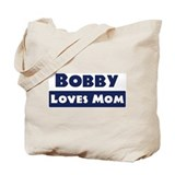 Bobby Loves Mom Tote Bag
