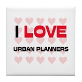 I LOVE URBAN PLANNERS Tile Coaster