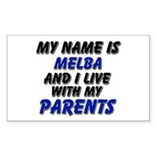 my name is melba and I live with my parents Sticke