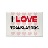 I LOVE TRANSLATORS Rectangle Magnet