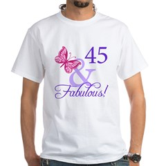 45 And Fabulous Birthday Gifts White T-Shirt