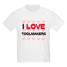 I LOVE TOOLMAKERS T-Shirt
