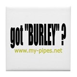 "got ""Burley""? Tile Coaster"