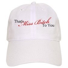 Miss Bitch Baseball Cap
