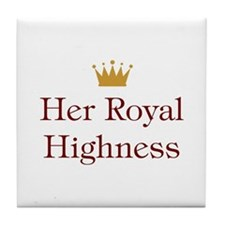 Her Royal Highness Tile Coaster