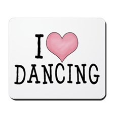 I Love Dancing Mousepad