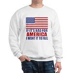 I want it to fail Sweatshirt