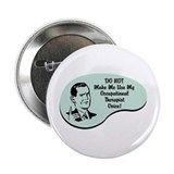 "Occupational Therapist Voice 2.25"" Button"