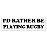 Rather be Playing Rugby Bumper Car Sticker