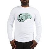 Nuclear Physicist Voice Long Sleeve T-Shirt