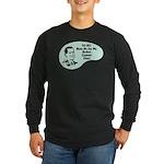 Nuclear Engineer Voice Long Sleeve Dark T-Shirt