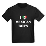I Love Mexican Boys T