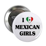 "I Love Mexican Girls 2.25"" Button (10 pack)"