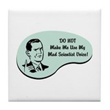 Mad Scientist Voice Tile Coaster