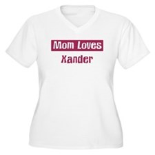 Mom Loves Xander T-Shirt