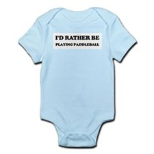 Rather be Playing Paddleball Infant Creeper