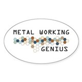 Metal Working Genius Oval Bumper Stickers