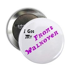 I Got My Front Walkover Button