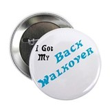 I Got My Back Walkover Button