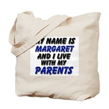 my name is margaret and I live with my parents Tot