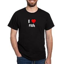 I LOVE FISH Black T-Shirt