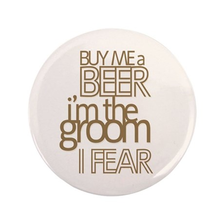 "Buy Me a Beer Groom 3.5"" Button"