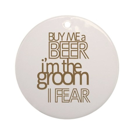 Buy Me a Beer Groom Ornament (Round)