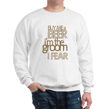 Buy Me a Beer Groom Sweatshirt