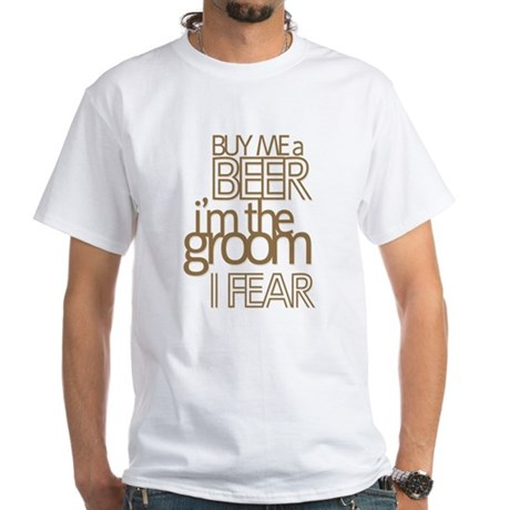 Buy Me a Beer Groom White T-Shirt
