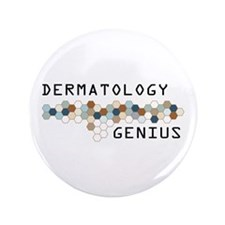 "Dermatology Genius 3.5"" Button (100 pack)"