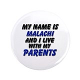 my name is malachi and I live with my parents 3.5""