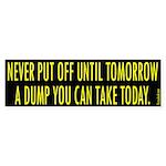 Don't Put Off A Dump Bumper Sticker