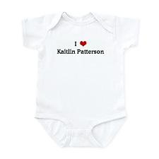 I Love Kaitlin Patterson Infant Bodysuit