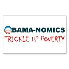 ObamaNomics Trickle Up Povert Rectangle Sticker 5