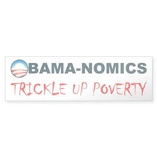 ObamaNomics Trickle Up Povert Bumper Bumper Sticker