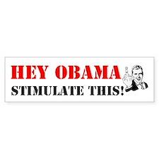 Hey Obama Stimulate This Bumper Bumper Sticker