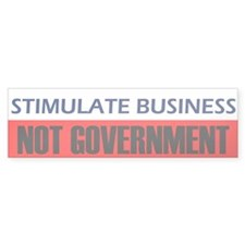Stimulate Business Not Govern Bumper Sticker